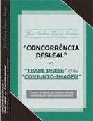 Concorrência Desleal – trade-dress e/ou conjunto-imagem