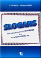 SLOGANS - Expressões, Frases ou Sinais de Propaganda versus Lei da Propriedade Industrial